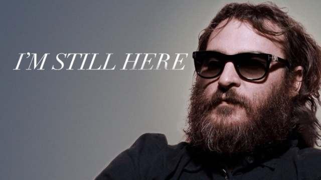 I'm Still Here starring Joaquin Phoenix