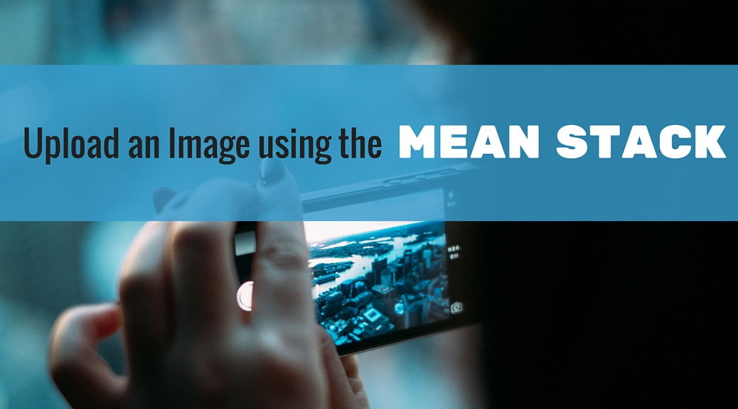 Upload an Image using the Mean Stack Featured Image
