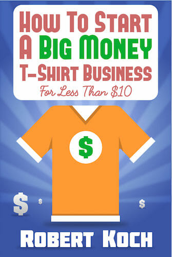 Book Cover/Review: How To Start A Big Money T-Shirt Business by Robert Koch