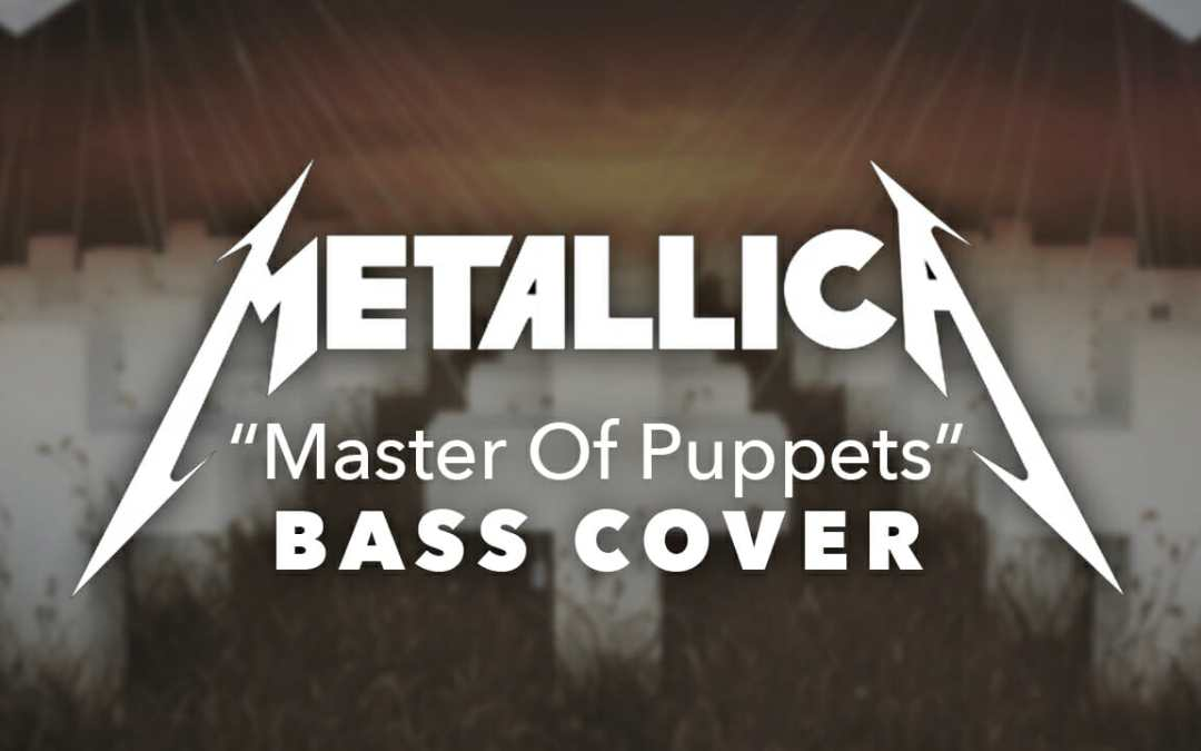Metallica – Master of Puppets Bass Cover/Playthrough