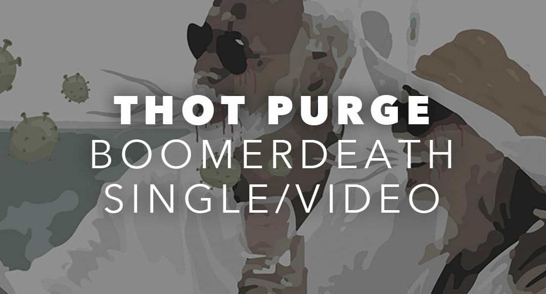 "Thot Purge ""Boomerdeath"" Single Cover and Lyric Video"