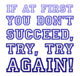 If-At-First-You-Don-t-Succeed-Try-Try-Again-Posters