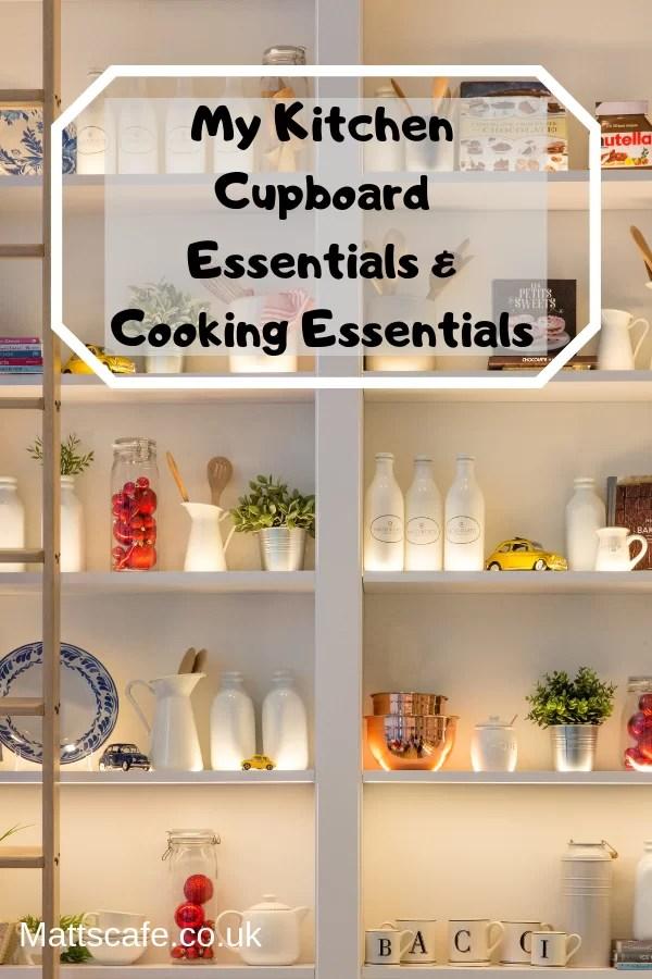 My Kitchen Cupboard Essentials & Cooking Essentials