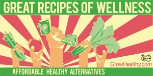 G.R.O.W (Great Recipes Of Wellness) Campaign