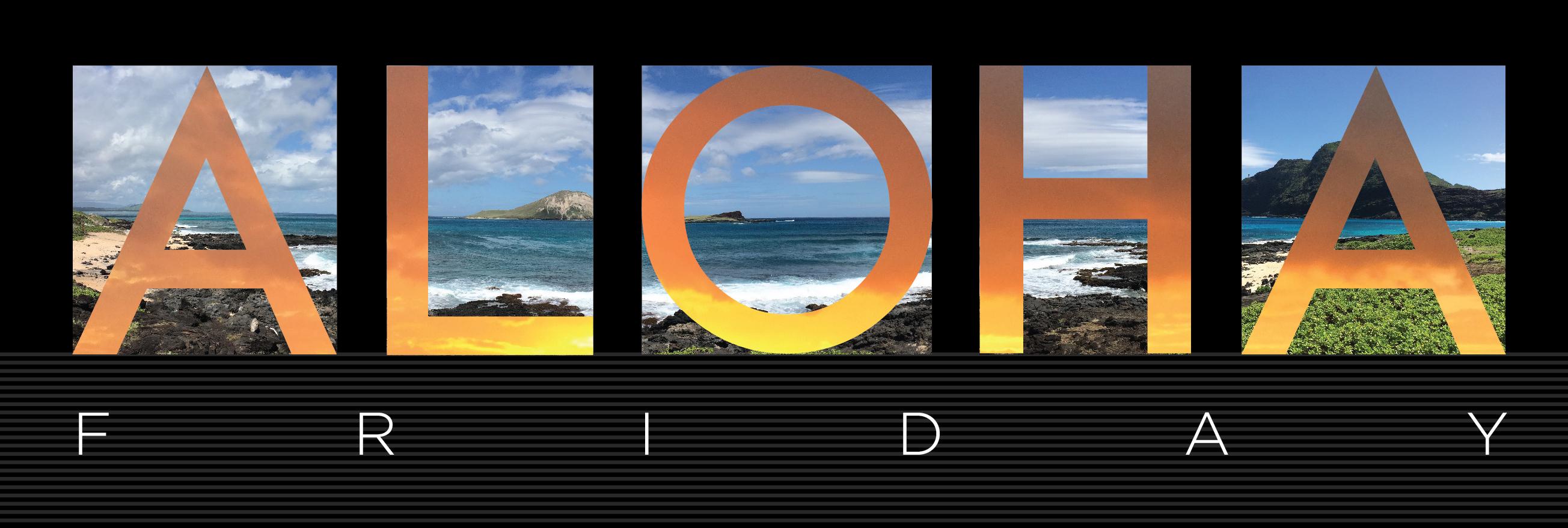Aloha Friday, Maks Pano