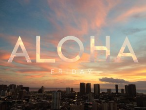 Aloha Friday, Townside Sunset