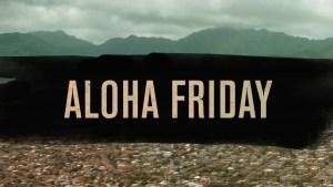 Narcos Aloha Friday