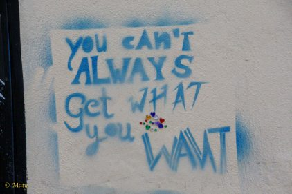 You can' always get what you want...