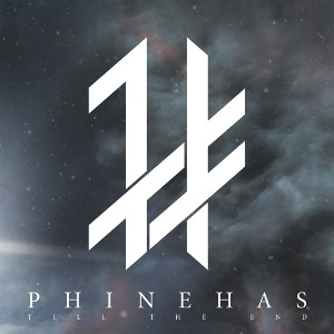 phinehas_Till the End