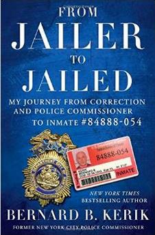 From Jailer to Jailed - Kerik
