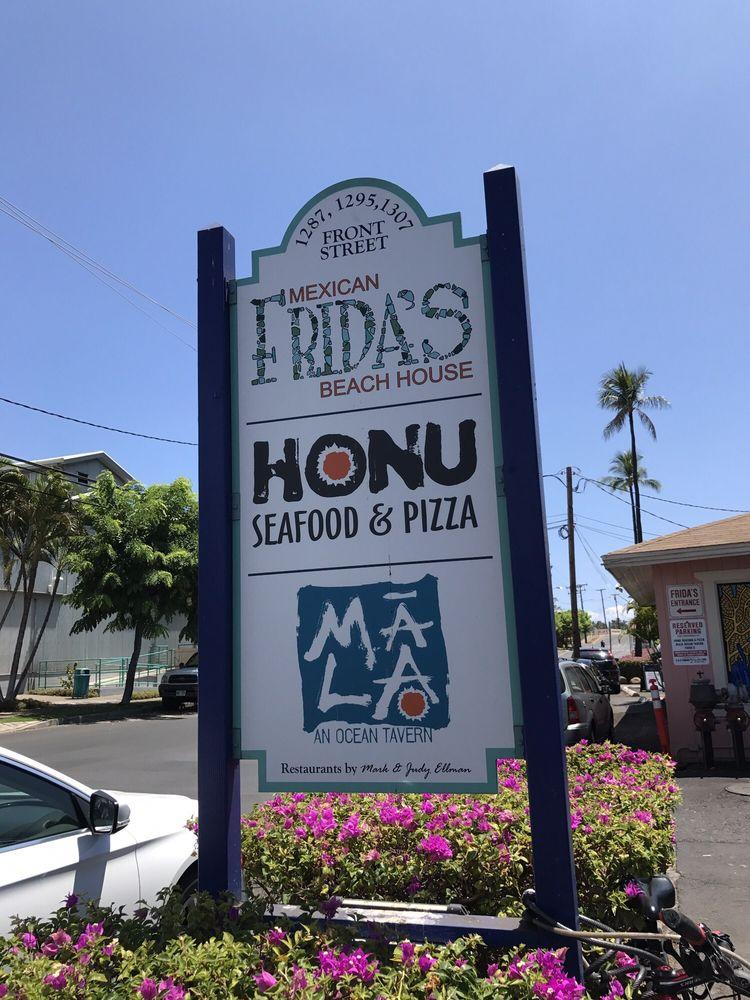 Honu Seafood and Pizza - Frida's Mexican Beach House - Mala Ocean Tavern - Lahaina Maui Restaurants