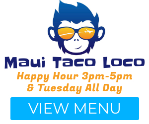 Maui Taco Loco banner ad for Maui Happy Hours