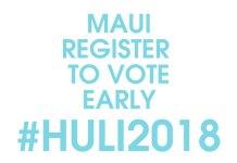 Maui vote #huli2018
