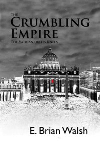 The Crumbling Empire novel by E. Brian Walsh