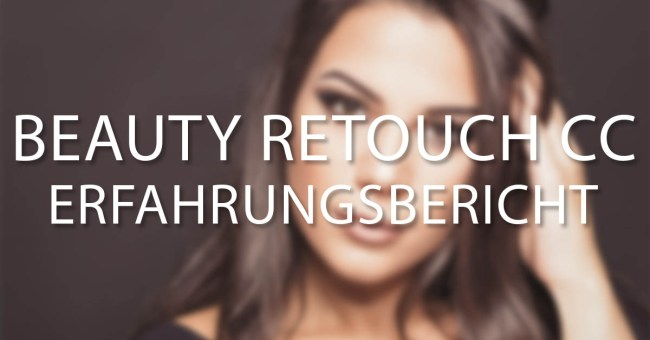 Beauty Retouch CC Erfahrungsbericht