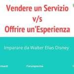 Prodotto V/S Esperienza: imparare da Walt Disney
