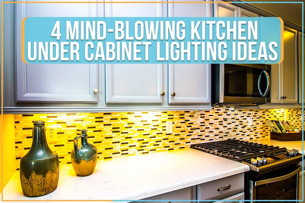4 mind blowing kitchen under cabinet
