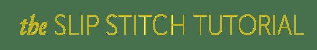 ROCHESTER_slip stitch tutorial_MAVEN PATTERNS