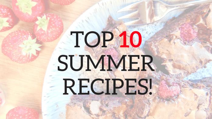 TOP 10 SUMMER RECIPES