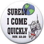 Surely I come quickly. - from Revelation 22:20 (KJV)