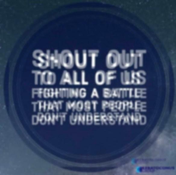 "Texte en anglais flou et dédoublé qui dit ""Shout out to all of us fighting a battle that most people don't understand"""