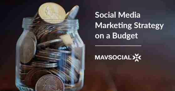 Social Media Strategy on a Budget | MavSocial