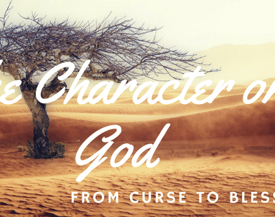 From Curse to Blessing – God's Redeeming Character