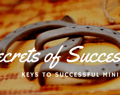 The 3 Keys of Effective Ministry! Secrets of Success!