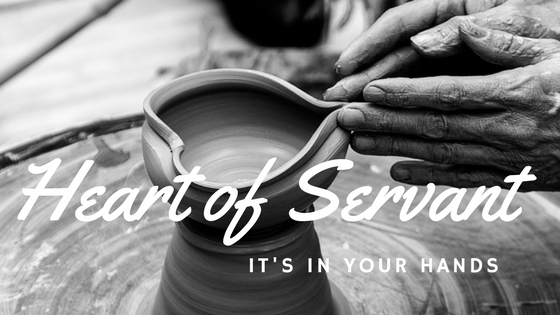 Heart of a Servant - It's in your Hands