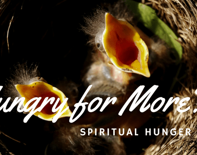 Hungry for More of God? Feeding our Spiritual Hunger