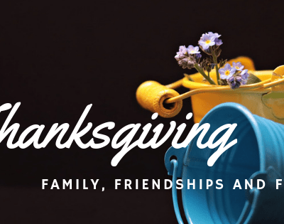 Thanksgiving – Family, Friendships and Faith