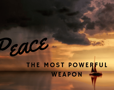 The Posture of Peace – Peace The Most Powerful Weapon