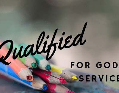 Qualified for God's Service: The Grace of Serving God