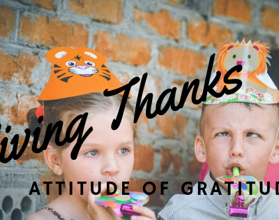 Giving Thanks – Sustaining an Attitude of Gratitude