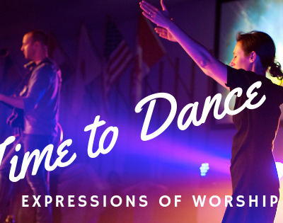 A Time to Dance – Lavish, Unrestrained Worship, Warfare and Praise