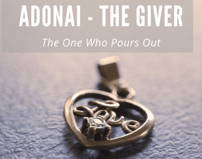 Adonai Jehovah – The Giver – The One Who Pours Out