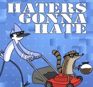 Haters Gonna Hate - Regular Show-500-467