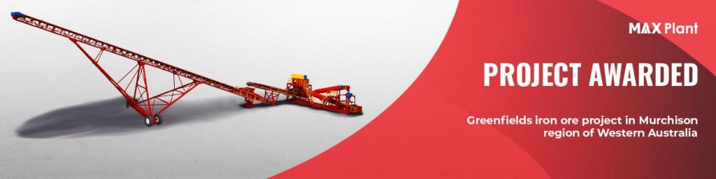MAX Plant - Project Awarded-Australian mining iron ore