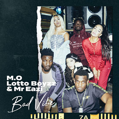 M.O, Lotto Boyzz & Mr Eazi – Bad Vibe