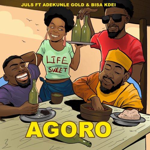Juls - Agoro ft Bisa Kdei & Adekunle Gold