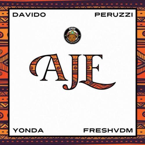 DMW ft Davido, Peruzzi, Yonda & FreshVDM - Aje