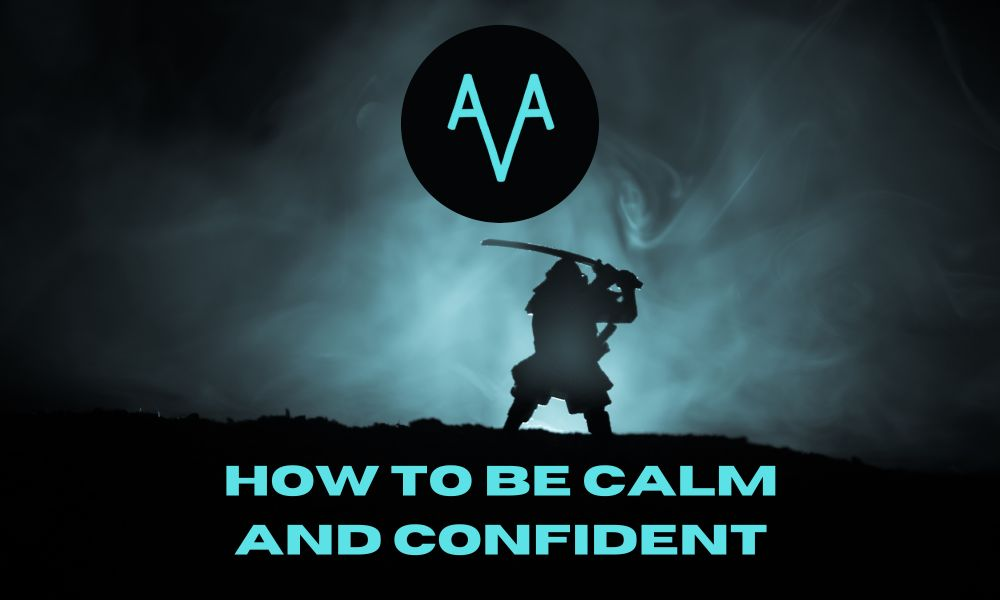 how to be calm and confident