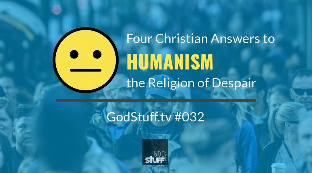 Four Christian Answers to Humanism