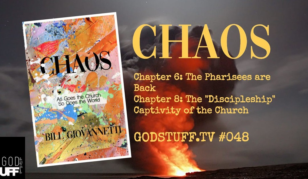 CHAOS-CH 6/PHARISEES and CH 8/DISCIPLESHIP (048)