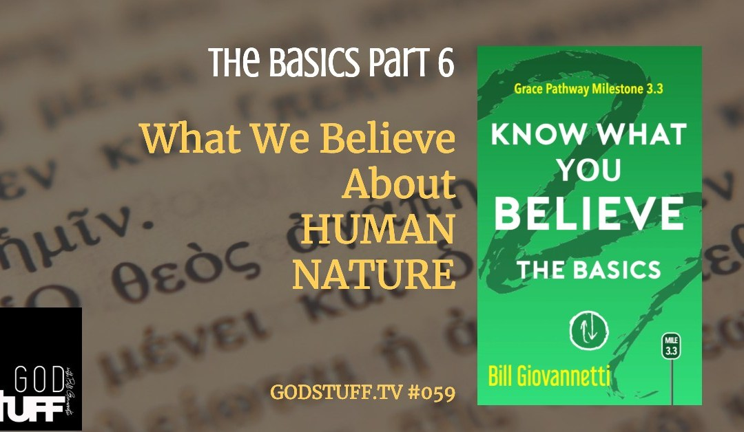 Know What You Believe – 6 – Human Nature (#059)