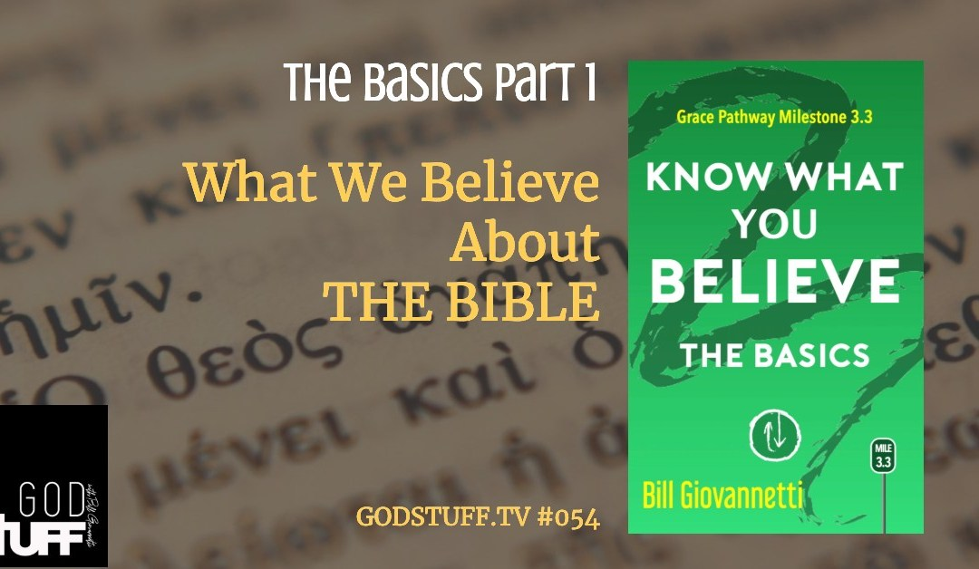 Know What You Believe – 1- The Bible (#054)