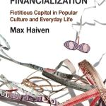 An excerpt from the introduction of Cultures of Financialization (2014)