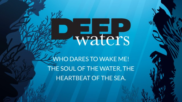 Deep Waters - W11 Opera