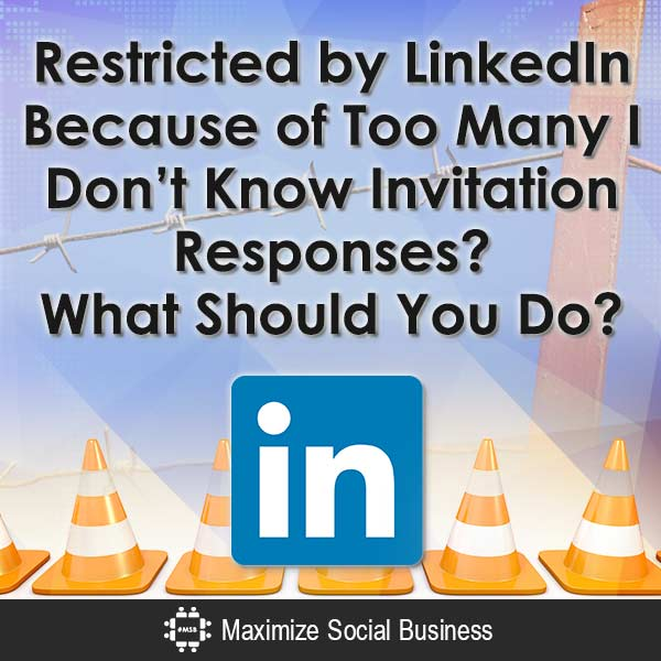 Restricted-by-LinkedIn-Because-of-Too-Many-I-Dont-Know-Invitation-Responses-What-Should-You-Do-V3