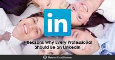 7 Reasons Why Every Professional Should Be on LinkedIn